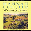 Hannah Coulter: A Novel Audiobook by Wendell Berry Narrated by Susan Denaker