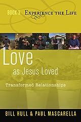 Love as Jesus Loved, Transformed Relationships