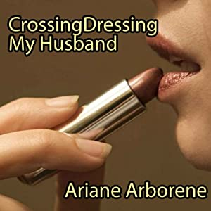 Cross-Dressing My Husband Audiobook