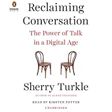 Reclaiming Conversation: The Power of Talk in a Digital Age Audiobook by Sherry Turkle Narrated by Kirsten Potter