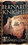 Bernard Knight The Tinner's Corpse (A Crowner John Mystery)