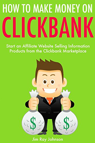 How to Make Money On Clickbank (2017): Start an Affiliate Website Selling Information Products from the Clickbank Marketplace (How To Make Money On Clickbank compare prices)