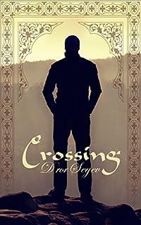 Crossing: A Contemporary Fiction Novel by Dror Segev ebook deal