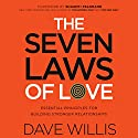The Seven Laws of Love: Essential Principles for Building Stronger Relationships Audiobook by Dave Willis Narrated by Tom Parks