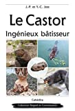 img - for le castor, ing nieux batisseur book / textbook / text book