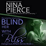 Blind Her with Bliss | Nina Pierce