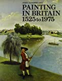 img - for Painting in Britain, 1525-1975 book / textbook / text book