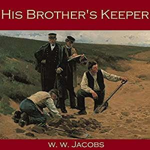 His Brother's Keeper | [W. W. Jacobs]