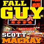 Fall Guy: Det. Barry Gilbert, Book 2 (       UNABRIDGED) by Scott Mackay Narrated by Stephen Mendel