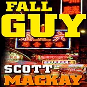 Fall Guy: Det. Barry Gilbert, Book 2 | [Scott Mackay]
