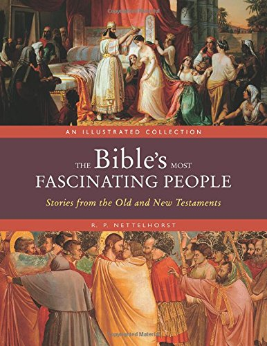 The Bible's Most Fascinating People: Stories from the Old and New Testaments PDF