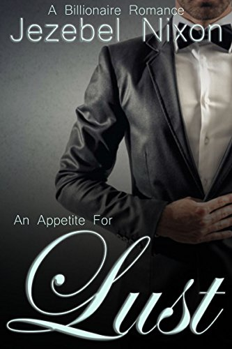Appetite For Lust | Billionaire Romance PDF