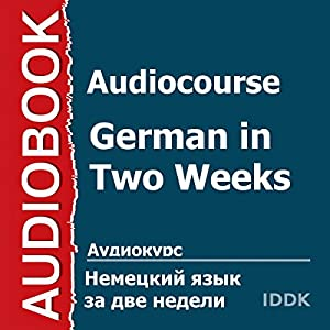 Audiocourse: German in Two Weeks [Russian Edition] Audiobook