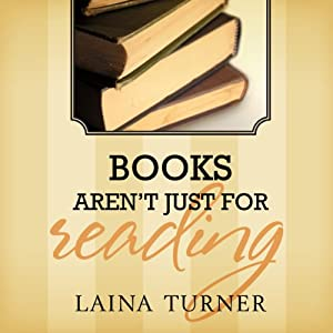 Books Aren't Just for Reading: Trixie Pristine, Book 2 | [Laina Turner]