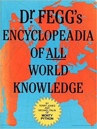Dr. Fegg's Encyclopedia of All World Knowledge: (Formerly the Nasty Book
