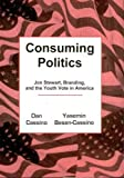 Consuming Politics: Jon Stewart, Branding, and the Youth Vote in America