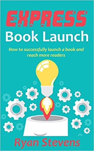 Express Book Launch: How to successfully launch a book and reach more readers