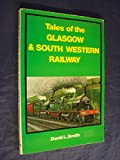 Tales of the Glasgow and South Western Railway (0711001685) by Smith, David L.