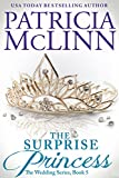 The Surprise Princess (The Wedding Series Book 5)