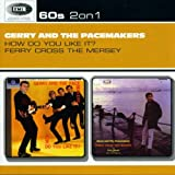 How Do You Like It ? / Ferry Cross The Merseypar Gerry and The Pacemakers