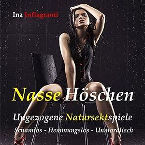 Nasse Höschen Hörbuch