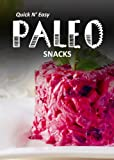 Paleo Snacks (Quick N` Easy Paleo Book 7)