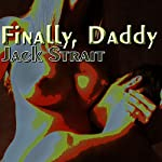 Finally, Daddy: Step Sluts | Jack Strait