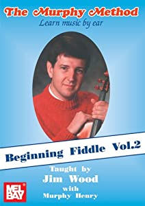 Beginning Fiddle, Volume 2 - Learn Music By Ear