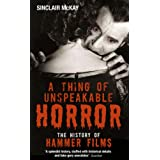 A Thing of Unspeakable Horror: The History of Hammer Filmsby Sinclair McKay
