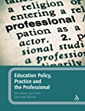 img - for Education Policy, Practice and the Professional book / textbook / text book