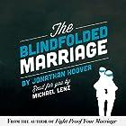 The Blindfolded Marriage Hörbuch von Jonathan Hoover Gesprochen von: Michael Lenz