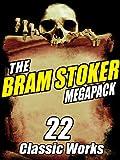 The Bram Stoker MEGAPACK ®: 22 Classic Works