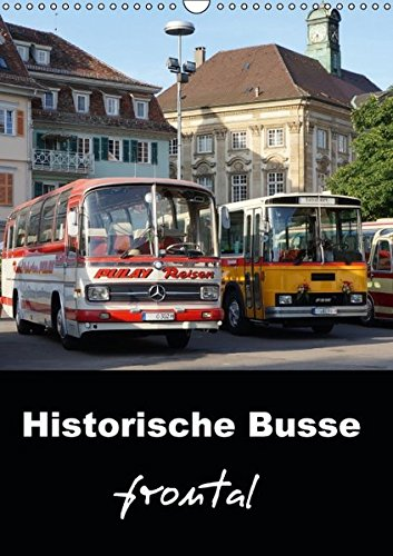 historische-busse-frontal-wandkalender-2017-din-a3-hoch-markante-frontansichten-klassischer-omnibuss