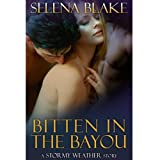 Bitten in the Bayou (Stormy Weather, Book Two) ~ Selena Blake