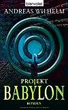 Projekt: Babylon. Roman (Projekt-Trilogie 1)