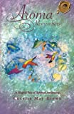 img - for Aroma Remembers: A Magical Tale of Spiritual Awakening book / textbook / text book