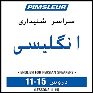 ESL Persian Phase 1, Unit 11-15: Learn to Speak and Understand English as a Second Language with Pimsleur Language Programs | [Pimsleur]