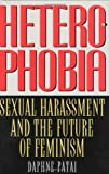 Heterophobia: Sexual Harassment and the Future of Feminism (American Intellectual Culture)