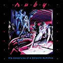 Ruby 1: The Adventures of a Galactic Gumshoe  by Meatball Fulton