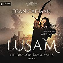 Lusam: The Dragon Mage Wars, Book 3 Audiobook by Dean Cadman Narrated by Alex Wyndham