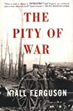 The Pity of War (0465057128) by Ferguson, Niall