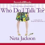 Who Do I Talk To?: A Yada Yada House of Hope Novel | Neta Jackson