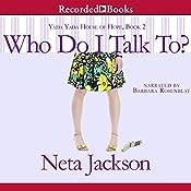 Who Do I Talk To?: A Yada Yada House of Hope Novel | Neta Jackson