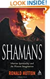 Shamans: Siberian Spirituality and the Western Imagination