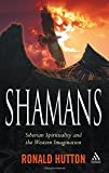 Shamans: Siberian Spirituality and the Western Imagination (1847250270) by Hutton, Ronald