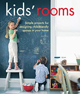 Kids' Rooms: Simple Projects for Designing Child-friendly Spaces in Your Home (Interior Design) from Bonnier Books Ltd