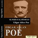 El pozo y el péndulo [The Pit and the Pendulum] | Edgar Allan Poe