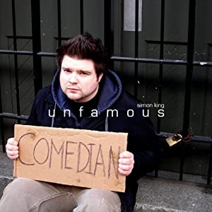 Unfamous Comedian | [Simon King]