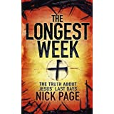 The Longest Week: The Truth About Jesus' Last Daysby Nick Page
