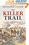 The Killer Trail: A Colonial Scandal...